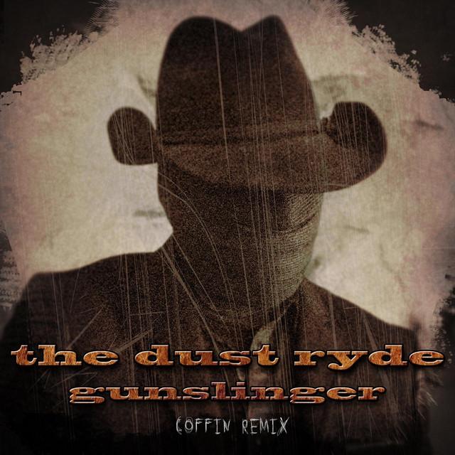 Gunslinger (Coffin Remix)