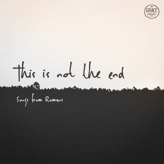 The Grace Collective - This Is Not the End