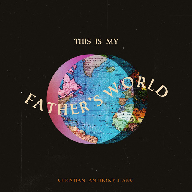 Christian Anthony Liang - This Is My Father's World