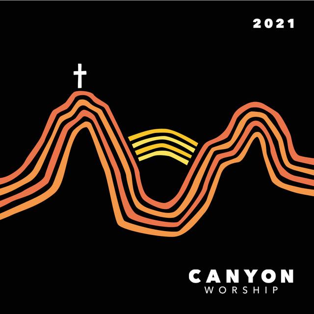 Canyon Worship, Elaina Marchegger, Nicole Raum - Canyon Worship 2021