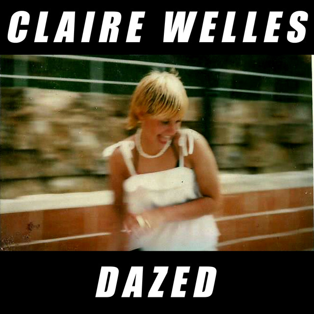 Claire Welles  Dazed :Replay