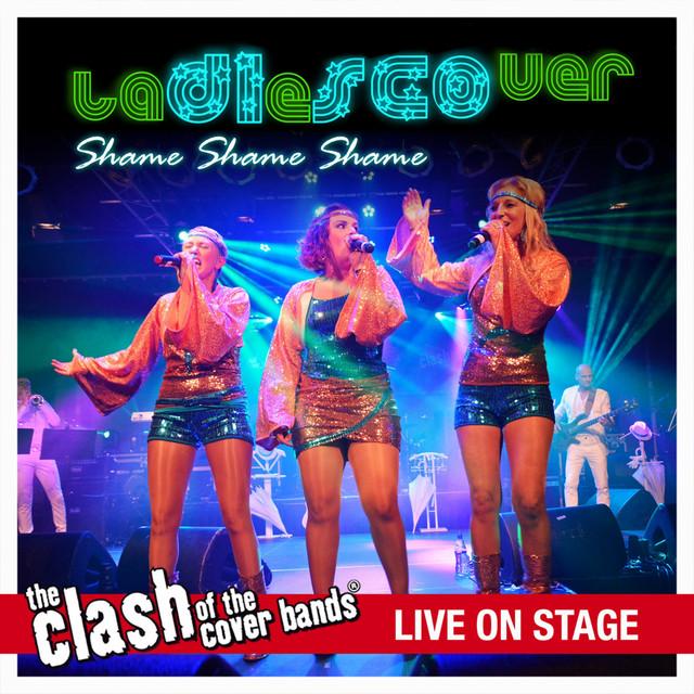 Shame Shame Shame - The Clash of the Cover Bands Live On Stage