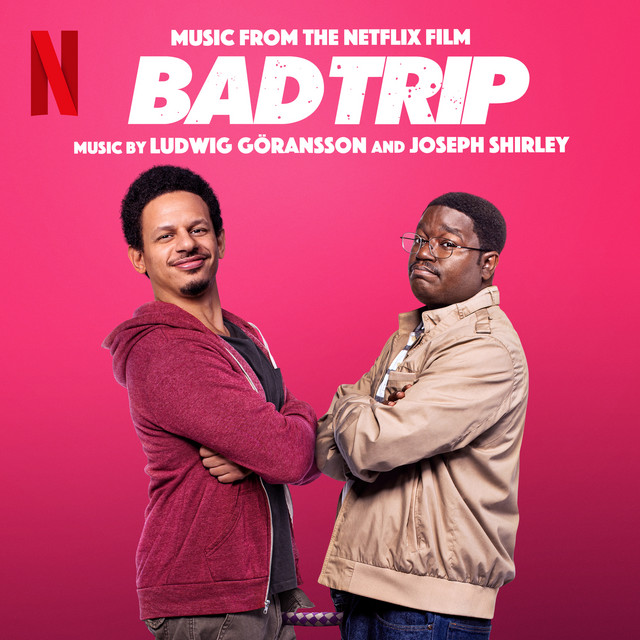 Bad Trip (Music from the Netflix Film) - Official Soundtrack