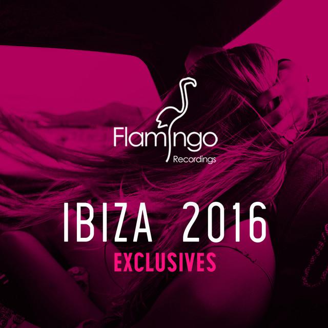 Flamingo Ibiza 2016 (Exclusives)