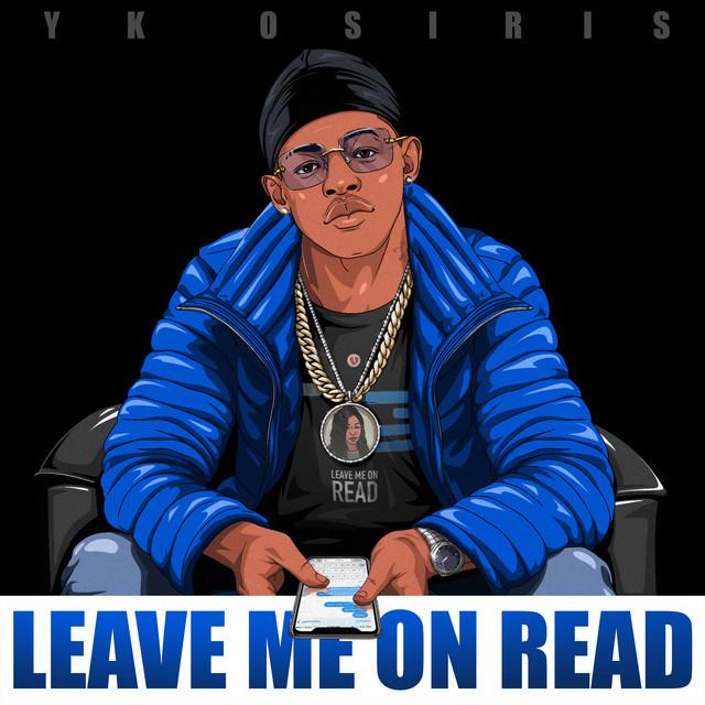 YK Osiris - Leave Me On Read cover