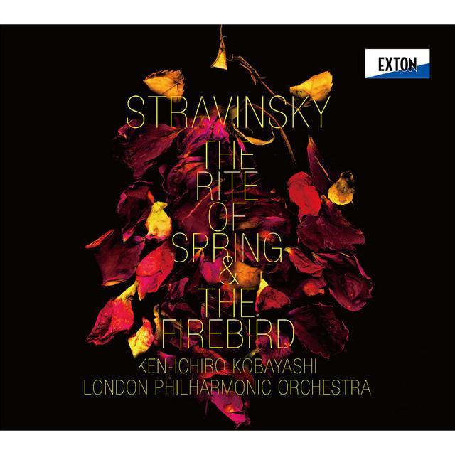 ストラヴィンスキー:バレエ音楽「春の祭典」&組曲「火の鳥」