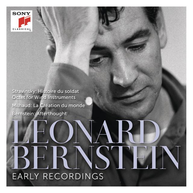 Stravinsky: L'Histoire du soldat & Octet - Milhaud: La Création du monde, Op. 81 - Bernstein: Afterthought (Remastered)