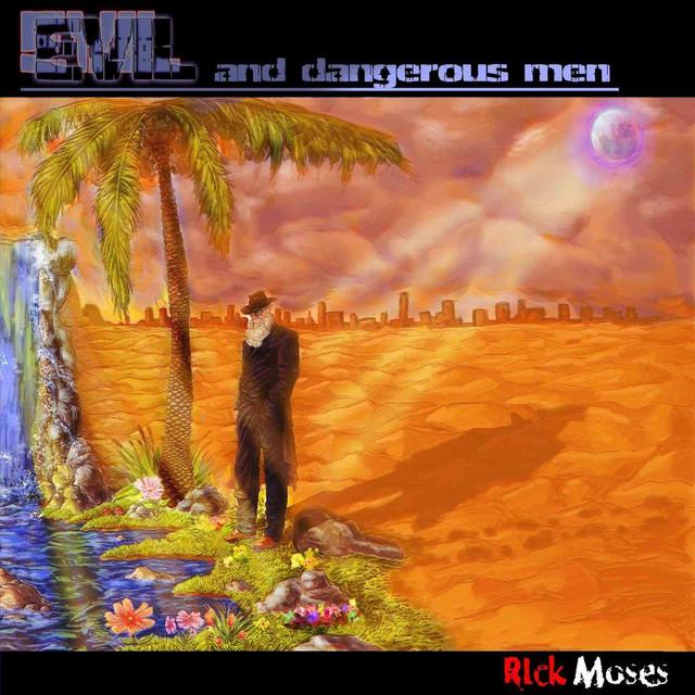 Evil and Dangerous Men