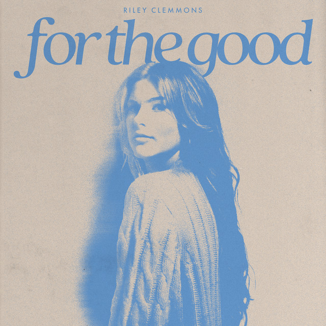 Riley Clemmons - For The Good