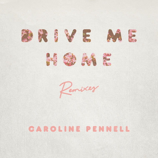 Drive Me Home (Remixes) - Single