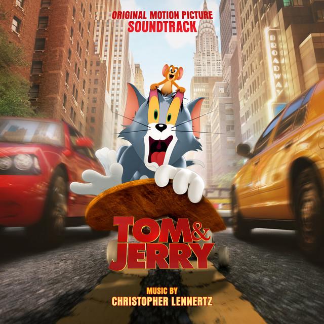 Tom & Jerry (Original Motion Picture Soundtrack) - Official Soundtrack