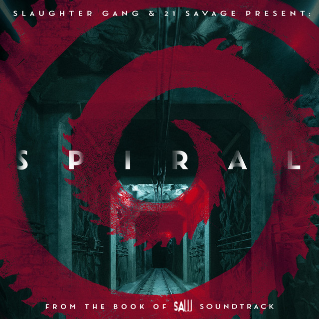 Spiral: From The Book of Saw Soundtrack - Single by 21 Savage   Spotify