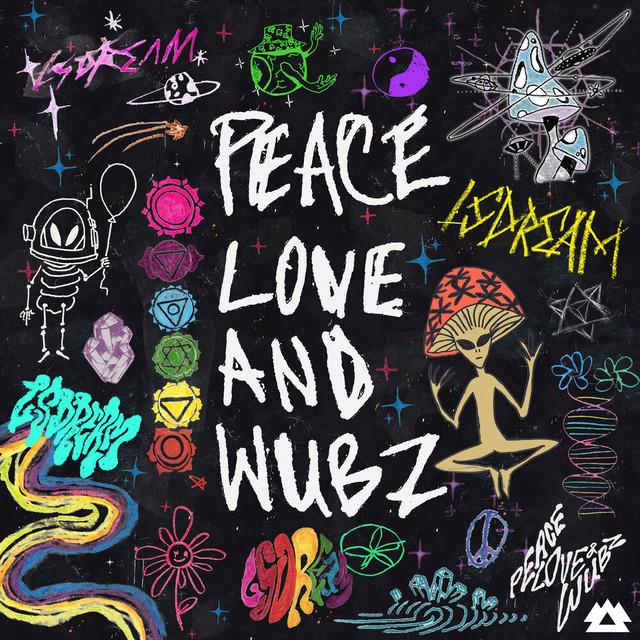 PEACE LOVE & WUBZ