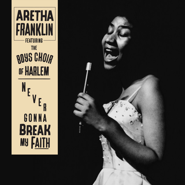 Aretha Franklin - Never Gonna Break My Faith (feat. The Boys Choir of Harlem) cover