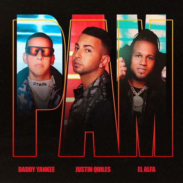 Daddy Yankee & El Alfa & Justin Quiles - PAM (feat. Daddy Yankee, El Alfa) cover