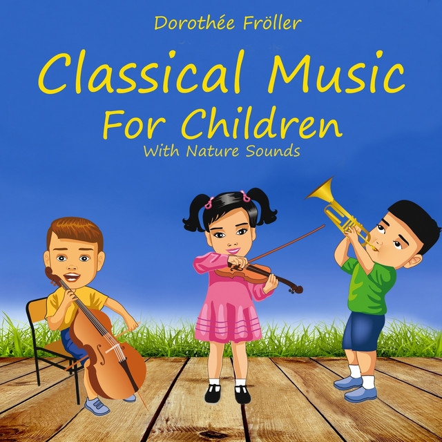 Classical Music for Children with Nature Sounds