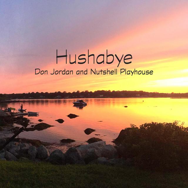 Hushabye by Don Jordan and Nutshell Playhouse
