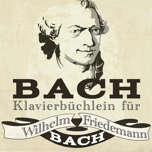 Album cover for Bach: Klavierbüchlein für Wilhelm Friedemann Bach by Johann Sebastian Bach, Hui-Ying Liu, Richard Egarr