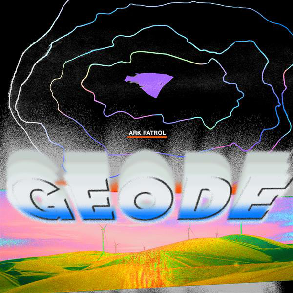 Album cover for Geode by Ark Patrol