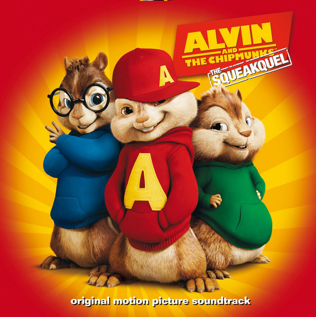 Alvin And The Chipmunks The Squeakquel Original Motion Picture Soundtrack Album By Alvin The Chipmunks Spotify