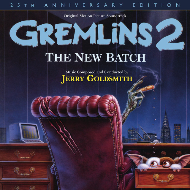 Gremlins 2: The New Batch (25th Anniversary Edition / Original Motion Picture Soundtrack) - Official Soundtrack