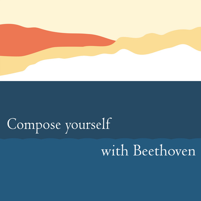 Compose Yourself with Beethoven