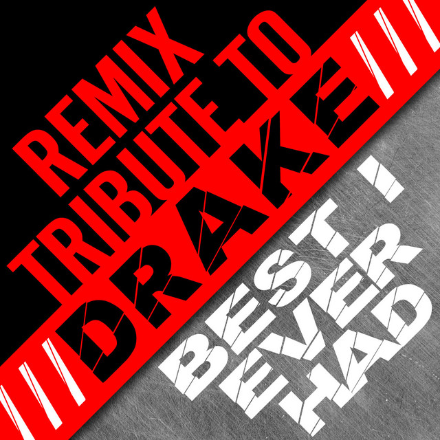 Drake Remix Tribute: Best I Ever Had