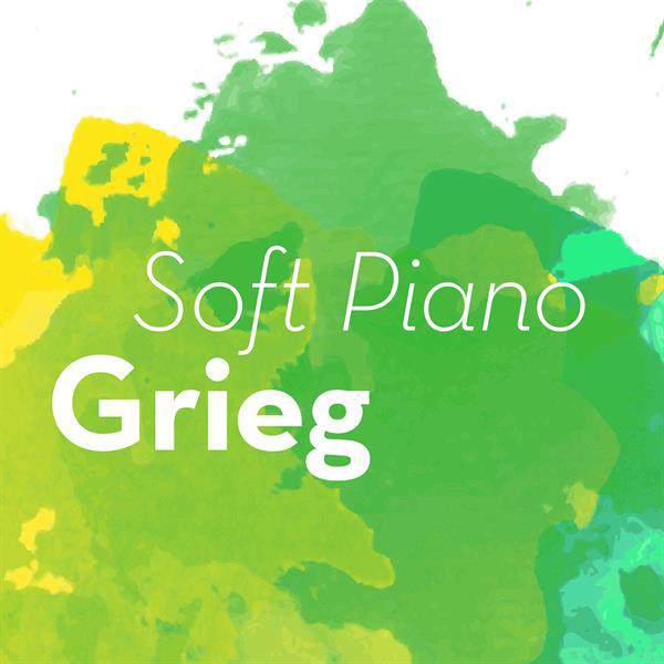 Album cover for Soft Piano Grieg by Edvard Grieg, Various Artists