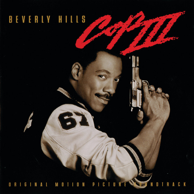 Beverly Hills Cop III (Original Motion Picture Soundtrack) - Official Soundtrack