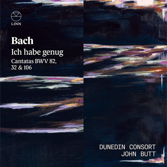 Bach: Ich habe genug. Cantatas BWV 32, 82 & 106