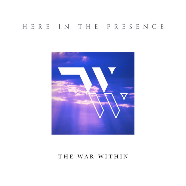 The War Within - Here in the Presence