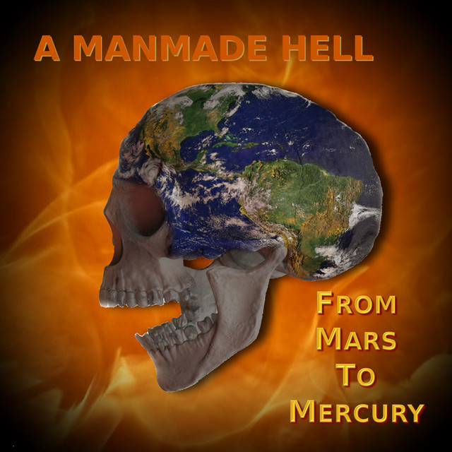 A Manmade Hell