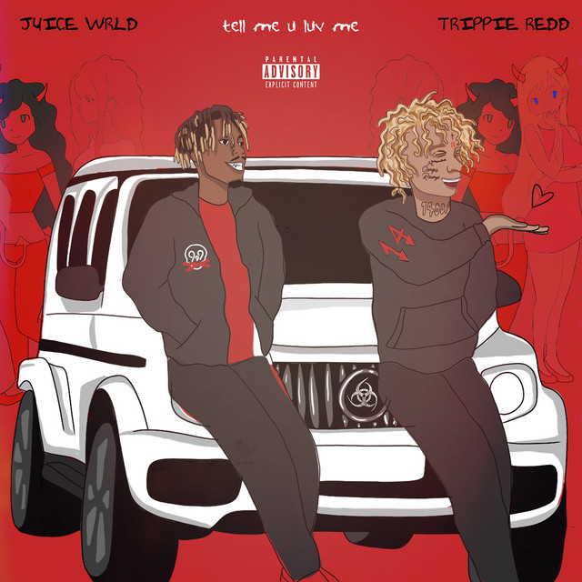 Trippie Redd & Juice WRLD - Tell Me U Luv Me (with Trippie Redd) cover