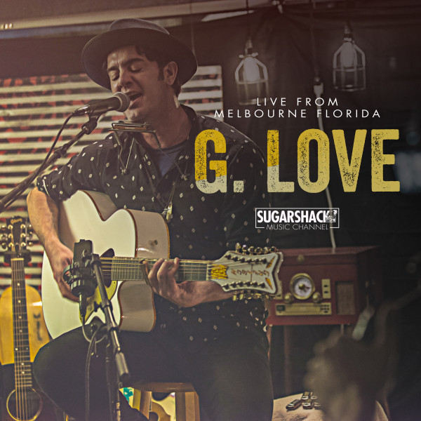 G. Love (Live from Melbourne, FL)