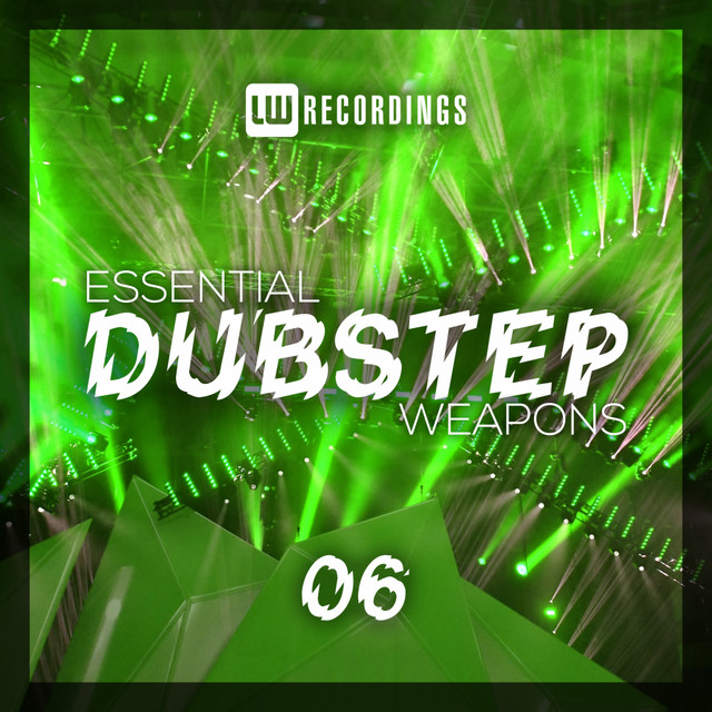 Essential Dubstep Weapons, Vol. 06