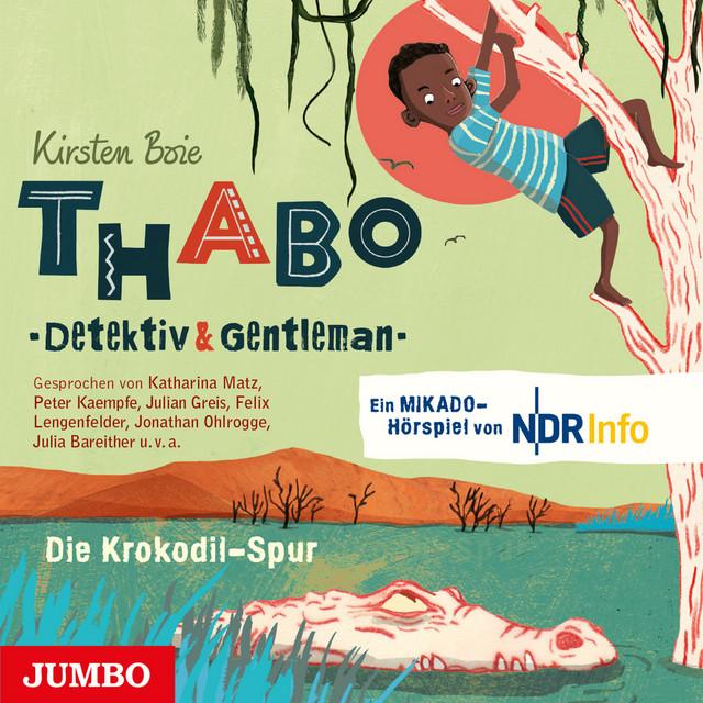 Thabo - Detektiv & Gentleman. Die Krokodil-Spur (Das Hörspiel)