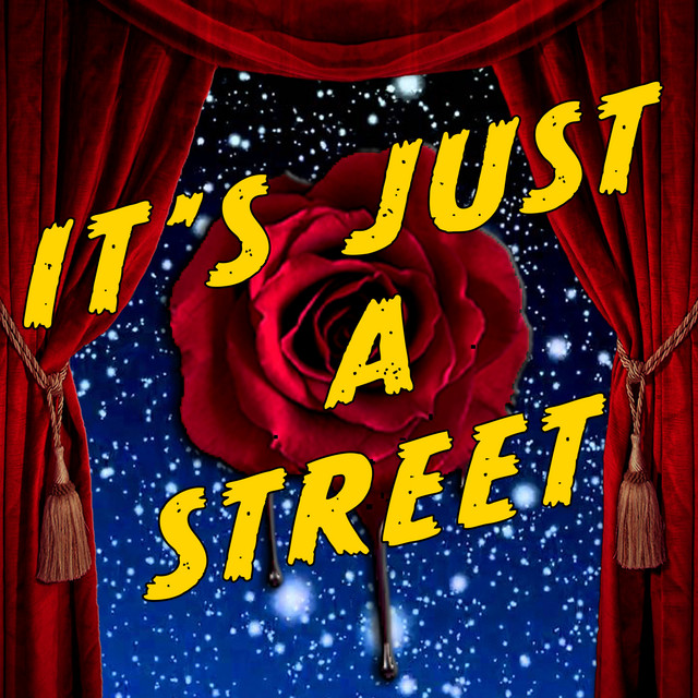 It's Just a Street (From Bleeding Love: Songs from the Podcast Musical)