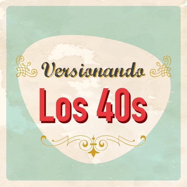 Versionando los 40s