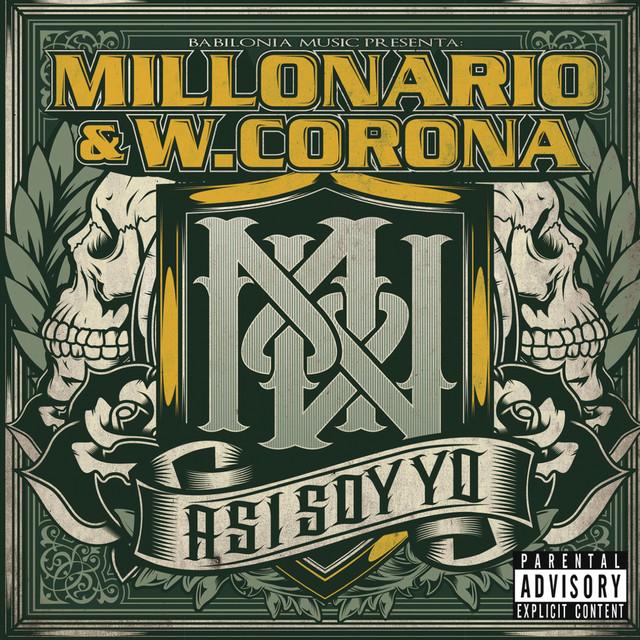 Millonario & W. Corona