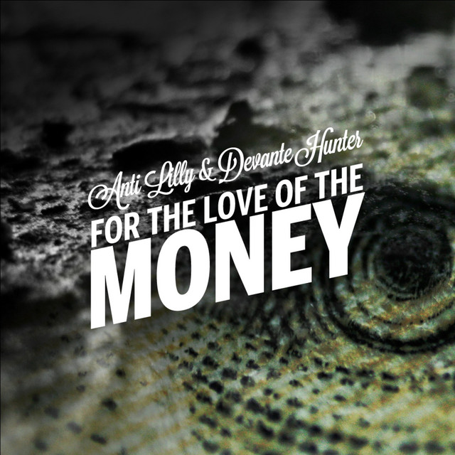 For the Love of the Money