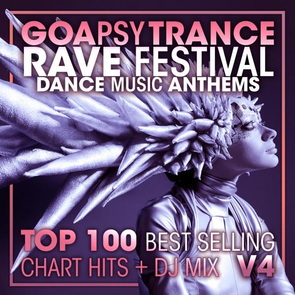 Goa Psy Trance Rave Festival Dance Music Anthems Top 100 Best Selling Chart Hits + DJ Mix V4