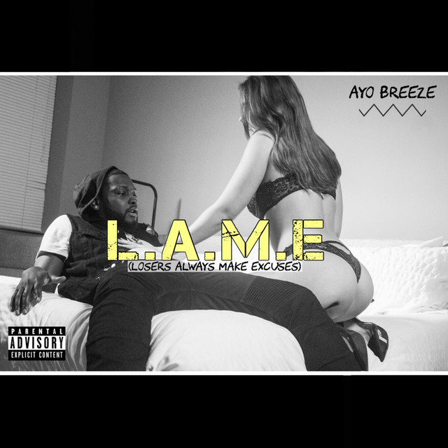 L. A. M. E. (Losers Always Make Excuses) (Dirty)