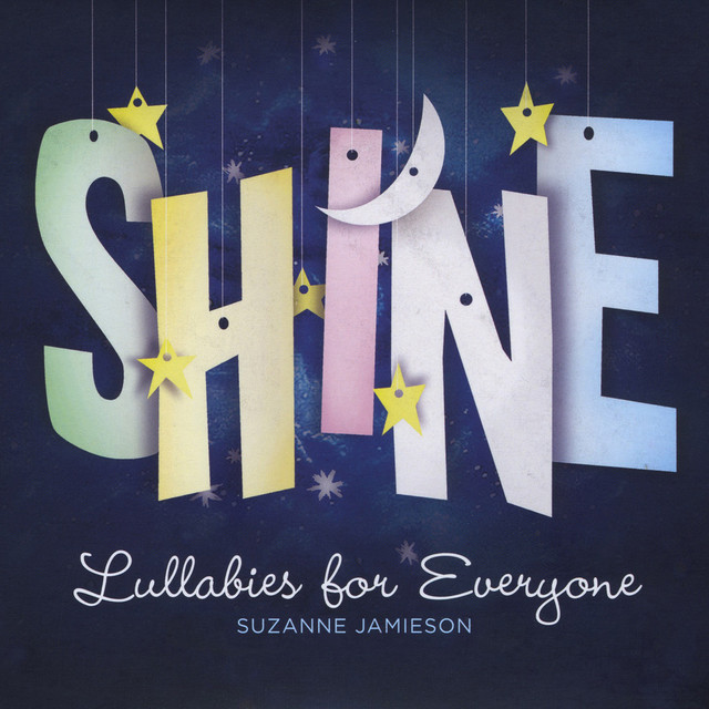 Shine: Lullabies for Everyone by Suzanne Jamieson