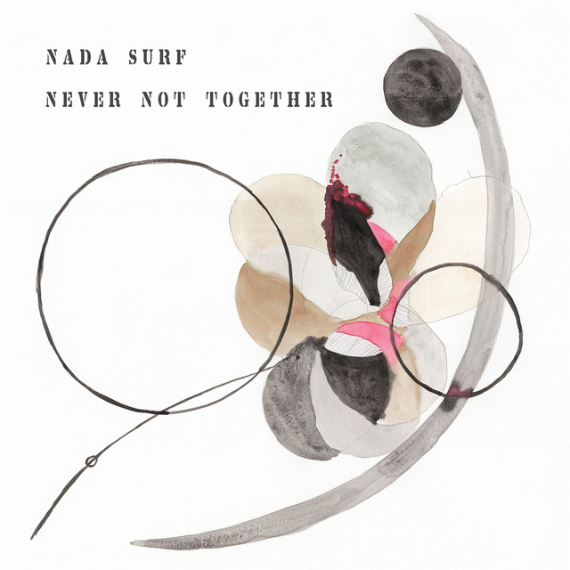 Nada Surf  Never Not Together :Replay