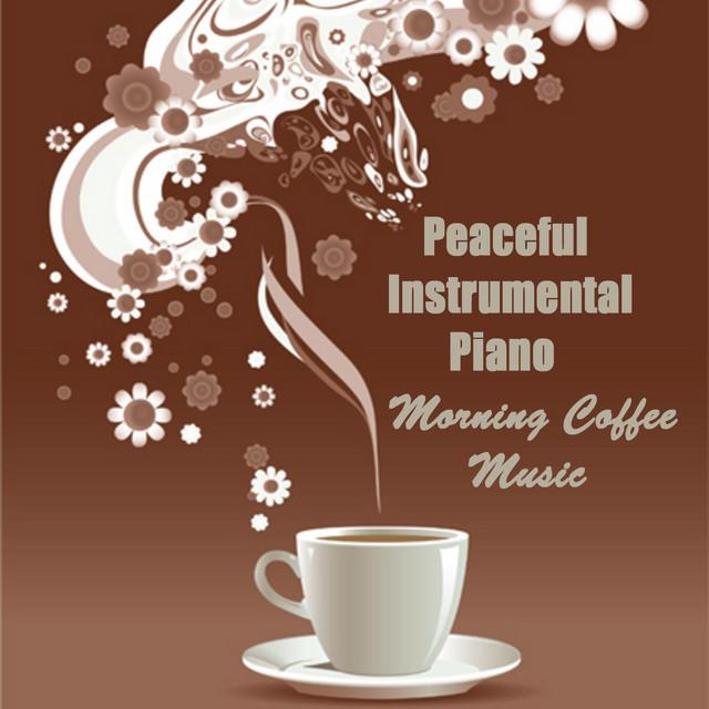 Peaceful Instrumental Piano: Morning Coffee Music