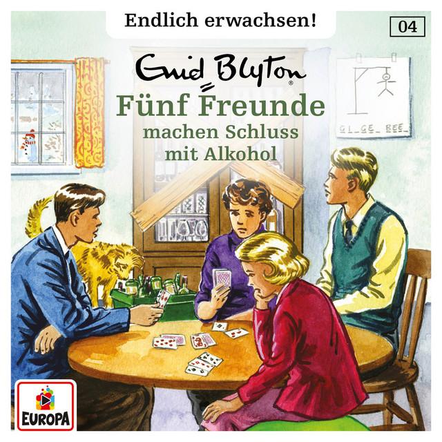 004 - Fünf Freunde machen Schluss mit Alkohol Cover