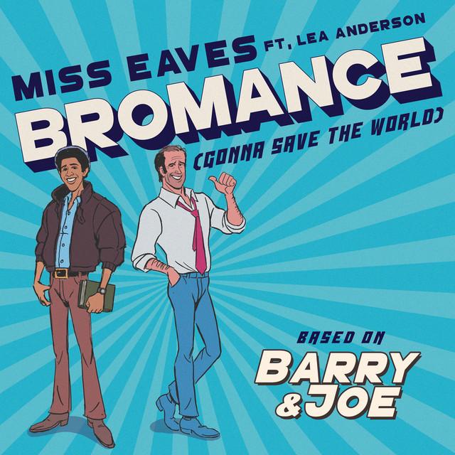 Barry & Joe: Bromance (Gonna Save the World) [feat. Lea Anderson]