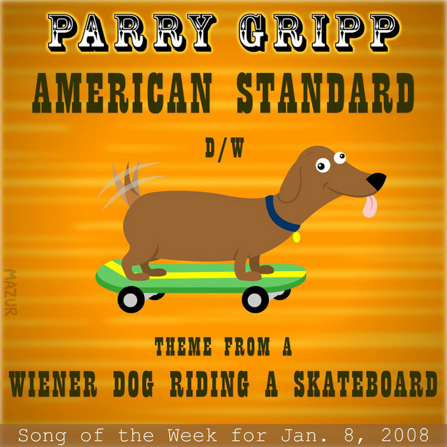 American Standard: Parry Gripp Song of the Week for January 8, 2008 by Parry Gripp