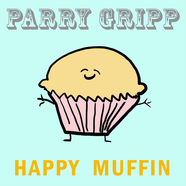 Happy Muffin by Parry Gripp