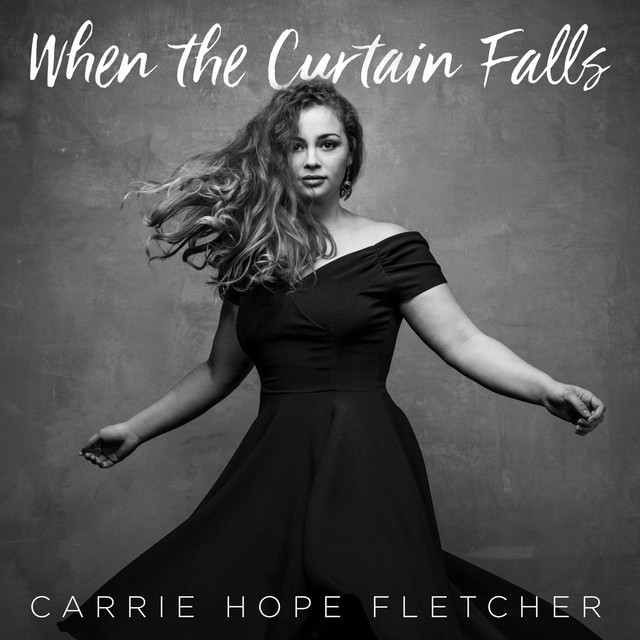 When The Curtain Falls By Carrie Hope Fletcher On Spotify